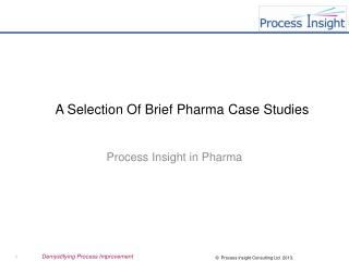 A Selection Of Brief  Pharma  Case Studies