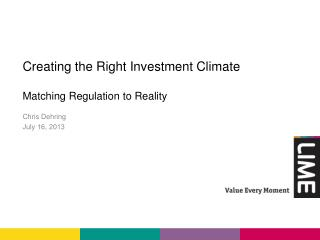 Creating the Right Investment Climate Matching Regulation to	Reality