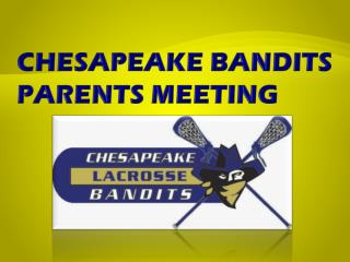 CHESAPEAKE BANDITS  PARENTS MEETING