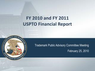 FY 2010 and FY 2011 USPTO Financial Report