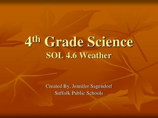 4 th  Grade Science SOL 4.6 Weather