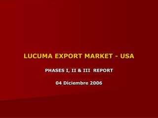 LUCUMA EXPORT MARKET - USA