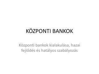 KÖZPONTI BANKOK