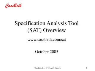 Specification Analysis Tool SAT Overview