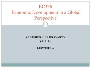 EC336 Economic Development in a Global Perspective