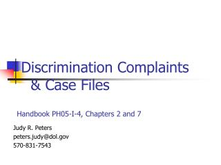 Discrimination Complaints    & Case Files Handbook PH05-I-4, Chapters 2 and 7