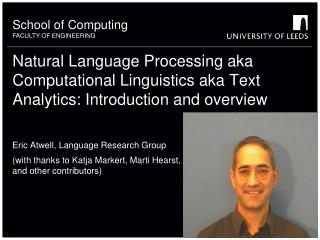 Natural Language Processing aka Computational Linguistics aka Text Analytics: Introduction and overview