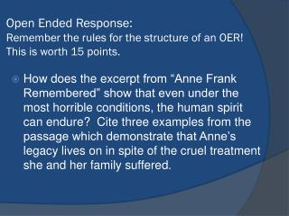 Open Ended Response:  Remember the rules for the structure of an OER! This is worth 15 points.