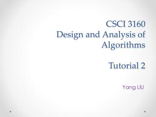 CSCI 3160  Design and Analysis of Algorithms Tutorial 2
