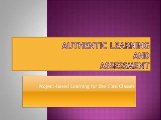 Authentic Learning  And Assessment