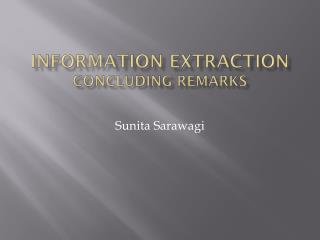 Information Extraction concluding remarks