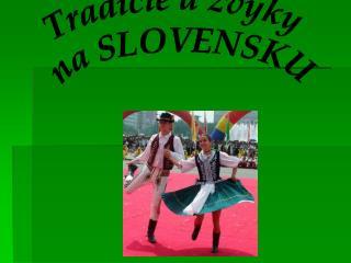 Tradície a zvyky  na SLOVENSKU