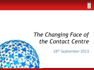 The Changing Face of the Contact Centre