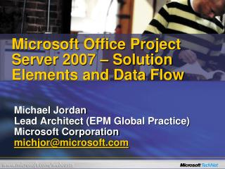 Microsoft Office Project Server 2007 –  Solution Elements and Data Flow