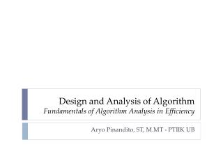 Design and A n alysis  of Algorithm Fundamentals of Algorithm Analysis in Efficiency