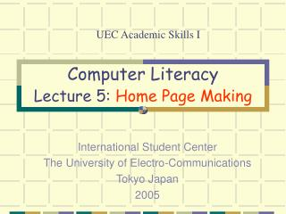Computer Literacy Lecture 5: Home Page Making