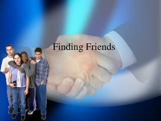 Finding Friends