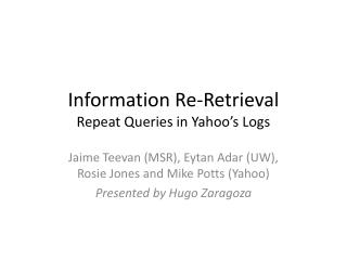 Information Re-Retrieval Repeat Queries in Yahoo's Logs