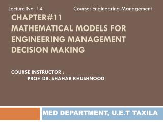 Chapter#11 Mathematical Models FOR engineering Management Decision Making