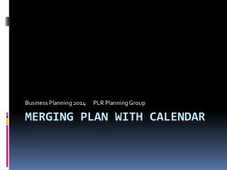 Merging Plan with Calendar