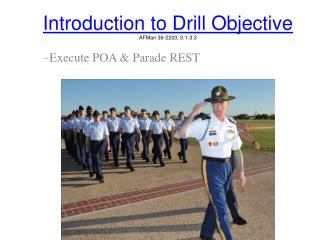 Introduction to Drill Objective AFMan  36-2203, 3.1-3.3