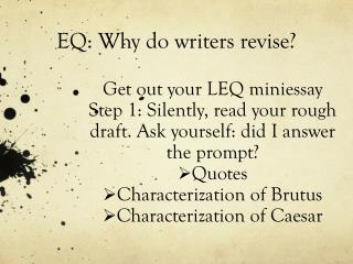 EQ:  Why do writers revise?