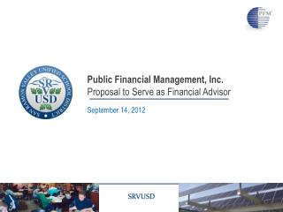 Public Financial Management, Inc. Proposal to Serve as Financial Advisor
