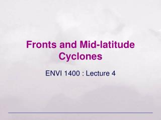 Fronts and Mid-latitude Cyclones