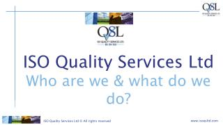 ISO Quality Services Ltd Who are we & what do we do?