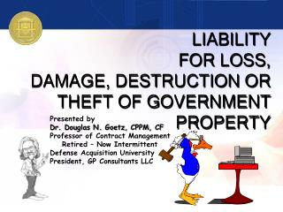 LIABILITY  FOR LOSS,  DAMAGE, DESTRUCTION OR THEFT OF GOVERNMENT PROPERTY