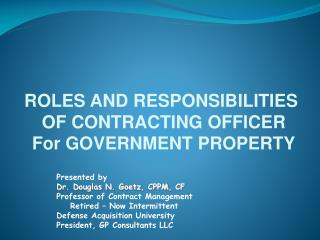 ROLES AND RESPONSIBILITIES  OF CONTRACTING OFFICER For GOVERNMENT PROPERTY