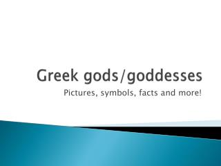 Greek gods/goddesses