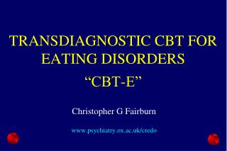 "TRANSDIAGNOSTIC CBT FOR EATING DISORDERS ""CBT-E"""
