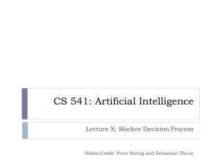 CS 541: Artificial Intelligence