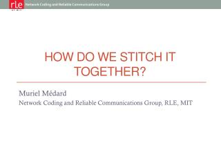 How do we stitch it together?