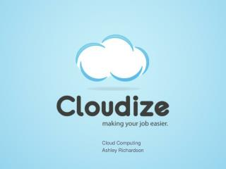 Cloud Computing Ashley Richardson