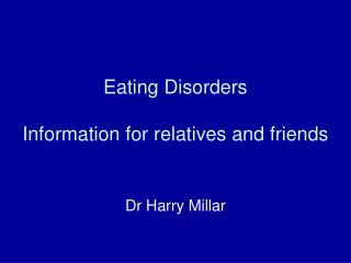 Eating Disorders Information for relatives and friends