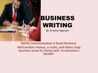 BUSINESS WRITING By: Kristina  Yegoryan