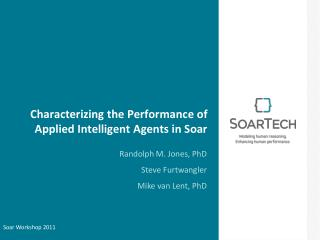 Characterizing the Performance of Applied Intelligent Agents in Soar