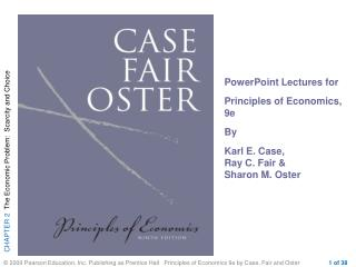 PowerPoint Lectures for  Principles of Economics, 9e By  Karl E. Case,  Ray C. Fair &  Sharon M. Oster