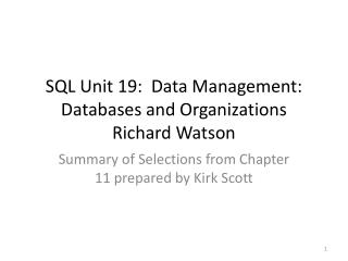 SQL Unit 19:   Data  Management:  Databases and Organizations Richard Watson
