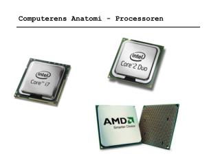 Computerens Anatomi - Processoren