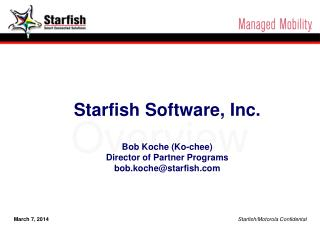 March 7, 2014 Starfish/Motorola Confidental