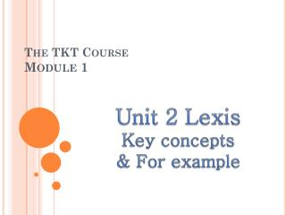 The TKT Course Module 1