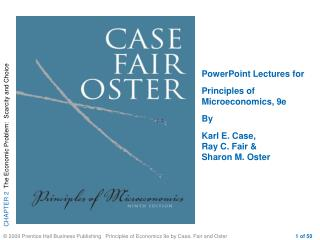 PowerPoint Lectures for  Principles of Microeconomics, 9e By  Karl E. Case,  Ray C. Fair &  Sharon M. Oster