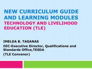 New Curriculum Guide and Learning Modules technology and livelihood education (TLE)