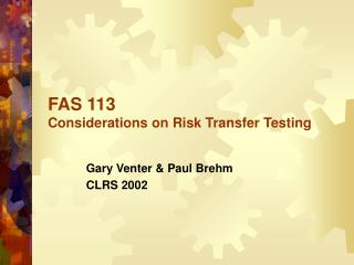 FAS 113 Considerations on Risk Transfer Testing