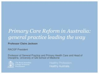 Primary Care Reform in Australia:  general practice leading the way