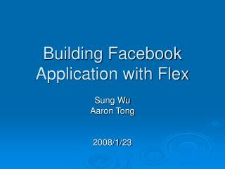 Building Facebook Application with Flex
