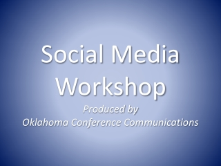 Social Media Workshop Produced by Oklahoma Conference Communications